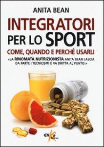 Copertina di 'Integratori per lo sport. Come, quando e perché usarli'