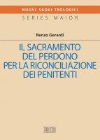 Il sacramento del perdono per la riconciliazine dei penitenti - Renzo Gerardi