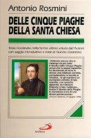 Delle cinque piaghe della santa Chiesa - Rosmini Antonio