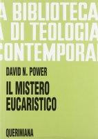 Il mistero eucaristico. Infondere nuova vita alla tradizione (BTC 093) - Power David