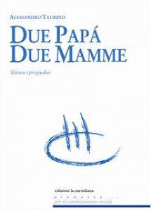 Copertina di 'Due papà, due mamme'