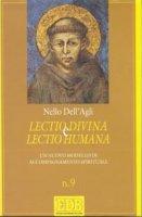 Lectio divina e lectio humana. Un nuovo modello di accompagnamento spirituale - Dall'Agli Nello