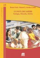 L' unità dei saperi - Bruno Forte , Manuel J. Arroba Conde