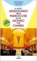 Il Volto missionario delle parrocchie in un mondo che cambia - Conferenza Episcopale Italiana