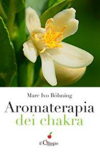 Copertina di 'Aromaterapia dei chakra'