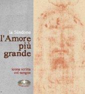 Sindone l'Amore più grande - solo libretto - Autori vari