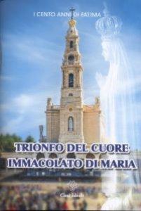 Copertina di 'Trionfo del Cuore Immacolato di Maria. Cinque primi sabati e la consacrazione al Cuore Immacolato di Maria'