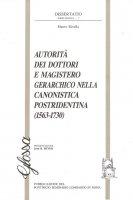 Autorità dei dottori e magistero gerarchico nella canonistica pos-tridentina (1563-1730) - Rivella Mauro