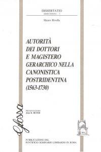 Copertina di 'Autorità dei dottori e magistero gerarchico nella canonistica pos-tridentina (1563-1730)'