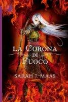 La corona di fuoco - Maas Sarah J.