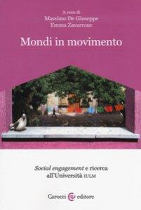 Copertina di 'Mondi in movimento. «Social engagement» e ricerca all'Università IULM'