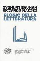 Elogio della letteratura - Bauman Zygmunt, Mazzeo Riccardo