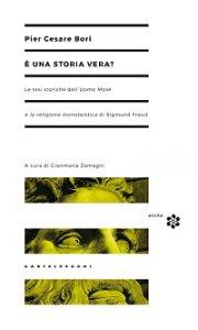 Copertina di 'È una storia vera?. Le tesi storiche dell'Uomo Mosè e la religione monoteistica di Sigmund Freud'
