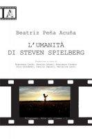 L' umanità di Steven Spielberg - Peña Acuña Beatriz