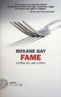 Fame. Storia del mio corpo - Gay Roxane