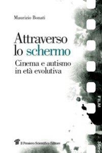 Copertina di 'Attraverso lo schermo. Cinema e autismo in età evolutiva'
