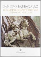 Gli animali nell'arte religiosa - Sandro Barbagallo