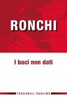 I baci non dati - Ermes Ronchi