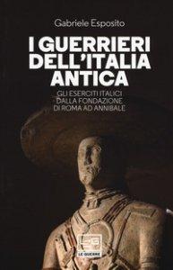 Copertina di 'I guerrieri dell'Italia antica'
