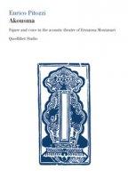 Akousma. Figure and voice in the acoustic theatre of Ermanna Montanari - Pitozzi Enrico