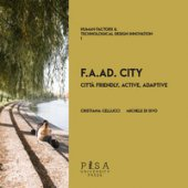 F.A.AD. city. Città Friendly, Active, Adaptive - Di Sivo Michele, Cristiana Cellucci