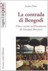 Copertina di 'La contrada di Bengodi. Cibo e cucina nel Decameron di Giovanni Boccaccio'