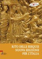La nuova edizione italiana del rito delle esequie - Lameri Angelo