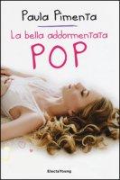 La bella addormentata pop - Pimenta Paula