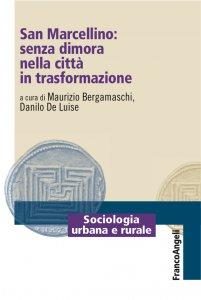Copertina di 'San Marcellino: senza dimora nella città in trasformazione'