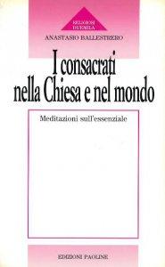 Copertina di 'I consacrati nella Chiesa e nel mondo. Meditazioni sull'essenziale'
