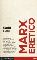 Marx l'eretico - Galli Carlo