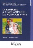 La famiglia a cinquant'anni da «Humanae vitae»
