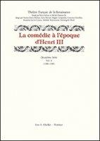 La comédie à l'époque d'Henri III (1580-1589)