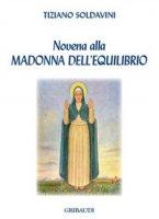 Novena alla Madonna dell'equilibrio - Tiziano Soldavini