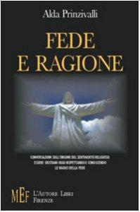 Copertina di 'Fede e ragione. Essere cristiani oggi: conversazioni sull'origine cristiana del sentimento religioso'