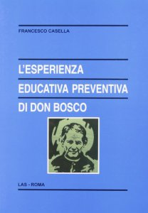 Copertina di 'L'esperienza educativa preventiva di Don Bosco'