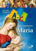 ABC per conoscere Maria - Maggioni Corrado