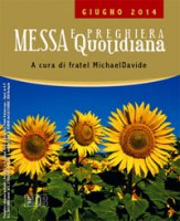 Messa quotidiana. A cura di fratel MichaelDavide. Giugno 2014
