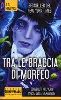 Tra le braccia di Morfeo - Howard A. G.