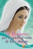 Il Rosario per scoprire il volto di Dio amore