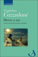 Dietro a me - Guglielmo Cazzulani