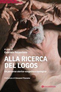 Copertina di 'Alla ricerca del Logos'