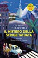 Il mistero della sfinge tatuata - Giuseppe Culicchia