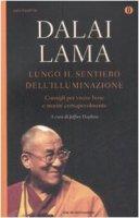 Lungo il sentiero dell'illuminazione. Consigli per vivere e morire consapevolmente - Gyatso Tenzin (Dalai Lama)