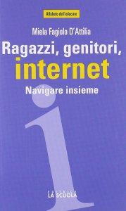 Copertina di 'Ragazzi, genitori, internet. Navigare insieme.'