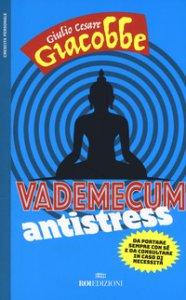 Copertina di 'Vademecum antistress. Da portare sempre con sé e da consultare in caso di necessità'