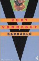 Barbablù - Vonnegut Kurt