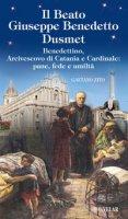Beato Giuseppe Benedetto Dusmet. Ediz. illustrata - Zito Gaetano