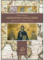 Cristiani entro e oltre gli imperi - Giorgio Fedalto