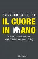 Il cuore in mano - Salvatore Carrubba